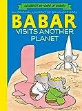Babar Visits Another Planet, Laurent de Brunhoff, 1419703420