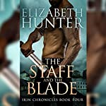 The Staff and the Blade: Irin Chronicles, Book Four | Elizabeth Hunter