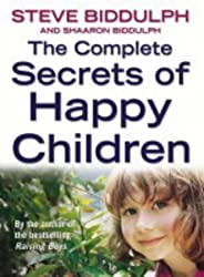 The Complete Secrets of Happy Children: A Guide for Parents