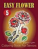 Easy Flower Coloring Book for Seniors: Flower