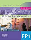 img - for MEI AS Further Pure Mathematics 3rd Edition (MEI Structured Mathematics (A+AS Level)) (Bk. 1) book / textbook / text book