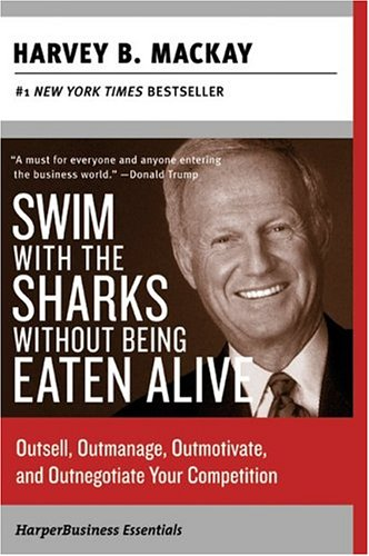 Download Swim with the Sharks Without Being Eaten Alive: Outsell, Outmanage, Outmotivate, and Outnegotiate Your Competition (Collins Business Essentials) PDF ePub fb2 book