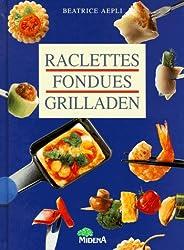 Raclettes - Fondues - Grilladen