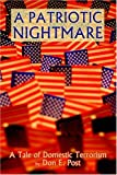 A Patriotic Nightmare, Don E. Post, 0865344647