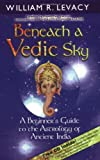 Beneath a Vedic Sky, William R. Levacy, 1561705241