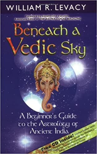Beneath A Vedic Sky A Beginners Guide To The Astrology Of Ancient