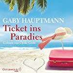 Ticket ins Paradies | Gaby Hauptmann
