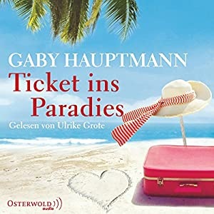 Ticket ins Paradies Hörbuch