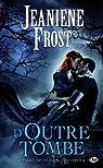Chasseuse de la nuit, tome 6 : D'outre-tombe par Frost