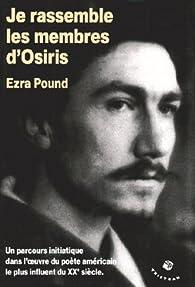 Je rassemble les membres d'Osiris par Ezra Pound