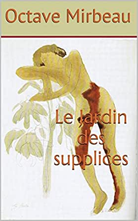 Le jardin des supplices french edition ebook - Octave mirbeau le jardin des supplices ...