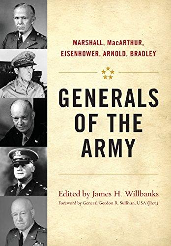 Generals of the Army: Marshall, MacArthur, Eisenhower, Arnold, Bradley (American Warrior Series)