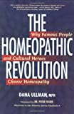 The Homeopathic Revolution, Dana Ullman, 1556436718