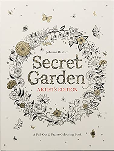 Buy Secret Garden Artists Edition A Pull Out And Frame Colouring Book Online At Low Prices In India