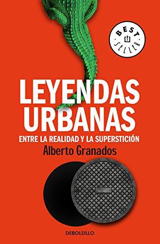Leyendas urbanas: Entre la realidad y la superstición Best Seller: Amazon.es: Granados, Alberto: Libros