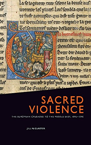 Sacred Violence: The European Crusades to the