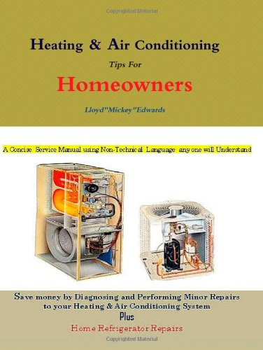 (Heating & Air Conditioning tips for Homeowners)