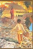 Niwechihaw / I Help, Caitlin Dale Nicholson, 0888998120