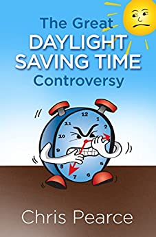 The Great Daylight Saving Time Controversy by [Pearce, Chris]