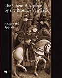 The Ghent Altarpiece by the Brothers Van Eyck: History and Appraisal