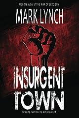 Insurgent Town Paperback