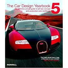 The Car Design Yearbook 5: The Definitive Annual Guide to All New Concept And Production Cars Worldwide