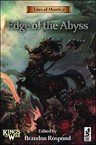 Tales of Mantica: Edge of the Abyss (Kings of War) by Zmok Books