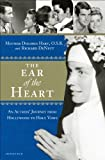 The Ear of the Heart: An Actress' Journey from Hollywood to Holy Vows by Mother Dolores Hart (2013-05-07)