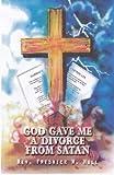 God Gave Me a Divorce from Satan, Fredrick Hull, 1491019093