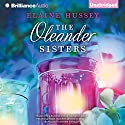 The Oleander Sisters Audiobook by Elaine Hussey Narrated by Janet Metzger