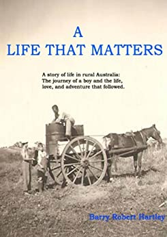 A Life That Matters by [Hartley, Barry Robert]