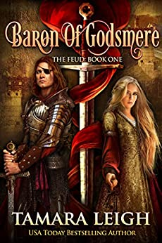 BARON OF GODSMERE: A Medieval Romance (The Feud Book 1) by [Leigh, Tamara]