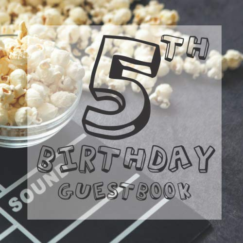 Hollywood Themed Birthday Invitations (5th Birthday Guestbook: Film Hollywood Lights Camera Themed - Fifth Party Children Toddler Event Celebration Keepsake Book - Family Friend Sign in ... W/ Gift Recorder Tracker Log & Picture)