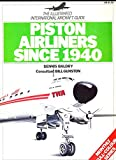 img - for Piston airliners since 1940 (The Illustrated international aircraft guide) book / textbook / text book