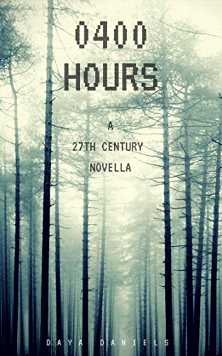 0400 HOURS: A 27TH CENTURY NOVELLA