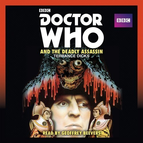 Doctor Who and the Deadly Assassin: A 4th Doctor novelisation (Dr Who Unabridged CD) by Terrance Dicks (2015-03-19) (The Deadly Assassin Doctor Who)