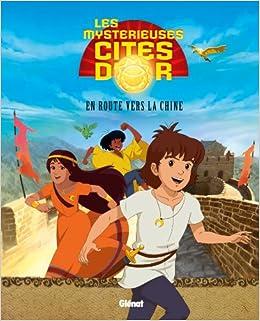 Les Mystérieuses Cités D'or - Album Illustré - Tome 01: En Route Vers La Chine Epub Descargar Gratis