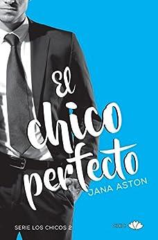 El chico perfecto (Los chicos nº 2) de [Aston, Jana]