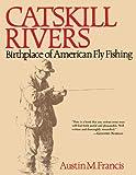 Catskill Rivers, Austin M. Francis, 162873678X