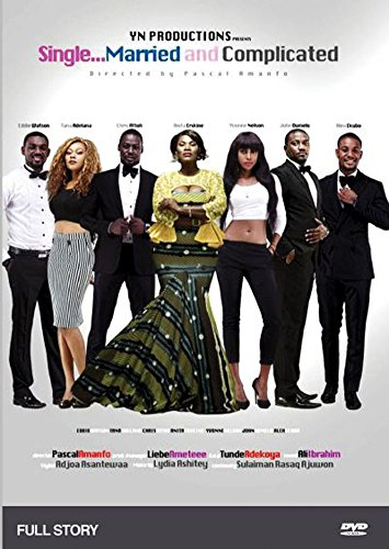 SINGLE MARRIED AND COMPLICATED African Nollywood Movie - With Yvonne Nelson, Chris Attoh and Alexx Ekubo. FULL STORY