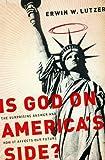 Is God on America's Side?, Erwin W. Lutzer, 0802489524