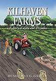 Kilhaven Farms, Humberto G. Garcia, 149187029X