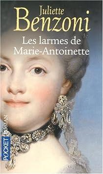 Les larmes de Marie-Antoinette par Benzoni