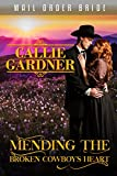 Mending the Broken Cowboy's Heart: Historical Western Romance