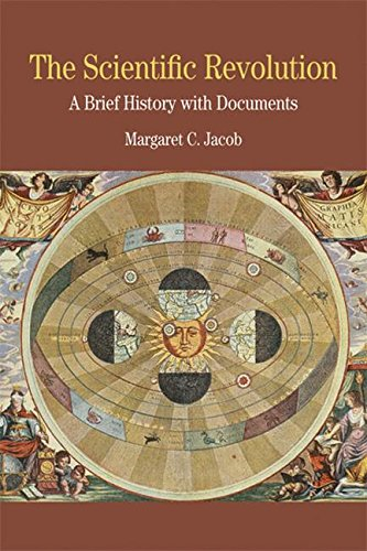 The Scientific Revolution: A Brief History with Documents (The Bedford Series in History and Culture)