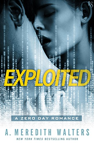Exploited: A Zero Day Romance by [Walters, A. Meredith]