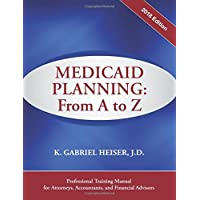 Medicaid Planning: A to Z (2018 ed.)