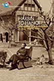 Harbin to Hanoi: Colonial Built Environment in Asia, 1840 to 1940 (Global Connections), , 988813941X