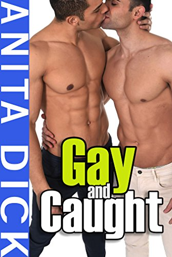 Gay and Caught