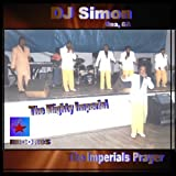 mighty imperials - The Imperial Prayer by D J Simon & The Mighty Imperial